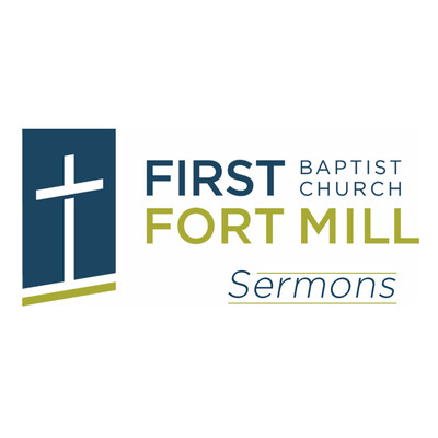 First Baptist Church, Fort Mill Sermons