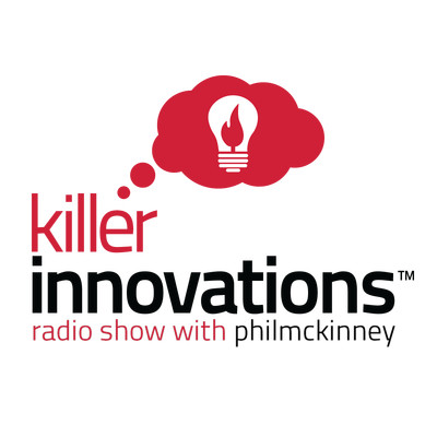 Killer Innovations: Successful Innovators Talking About Creativity, Design and Innovation | Hosted by Phil McKinney