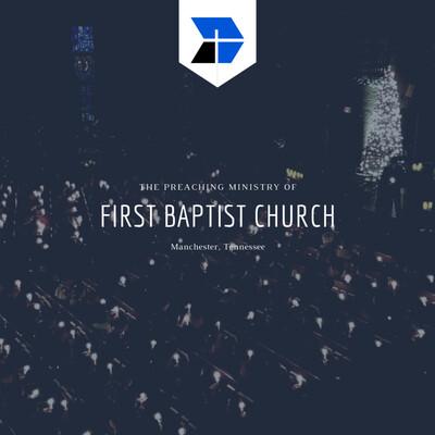 First Baptist Church, Manchester TN Audio