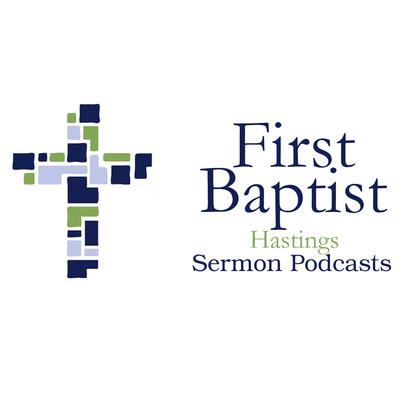 First Baptist Hastings Sermons - Audio
