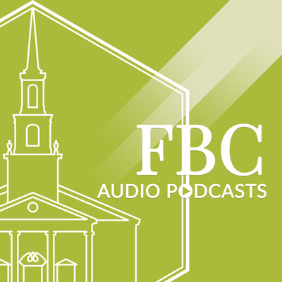 First Baptist Lawton - Fort Sill, Oklahoma Audio Podcast