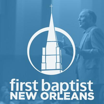 First Baptist New Orleans | Sermons