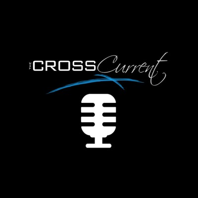 Podcasts – The Cross Current