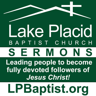 Podcasts – Welcome to Lake Placid Baptist Church!