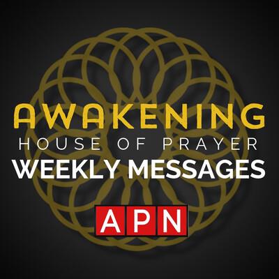 Awakening House of Prayer by Awakening Podcast Network