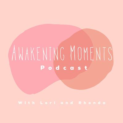Awakening Moments Podcast