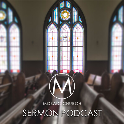 Mosaic Church -Tallahassee Podcast