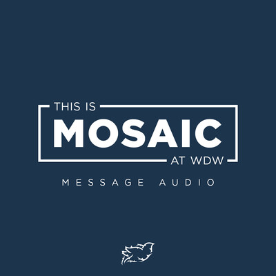 Mosaic Church | at Walt Disney World Audio