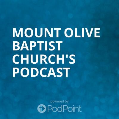 Mount Olive Baptist Church's Podcast