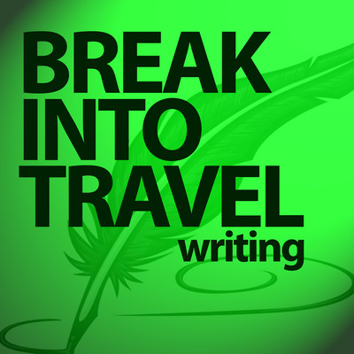 Break Into Travel Writing | Travel | Adventure | Lifestyle Design