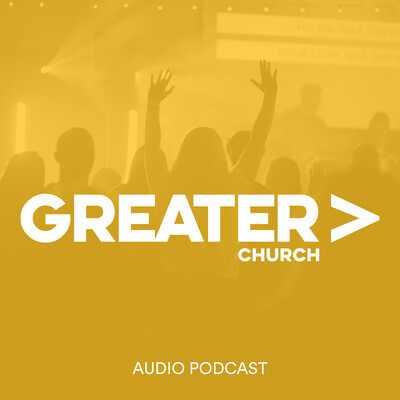 Greater Church Podcast