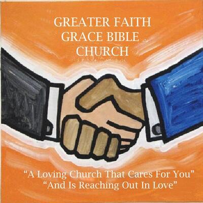 Greater Faith Grace Bible Church Podcast