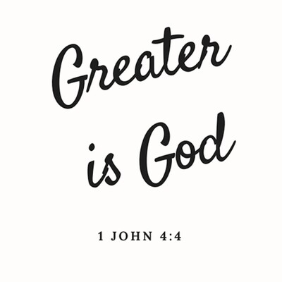 Greater is God