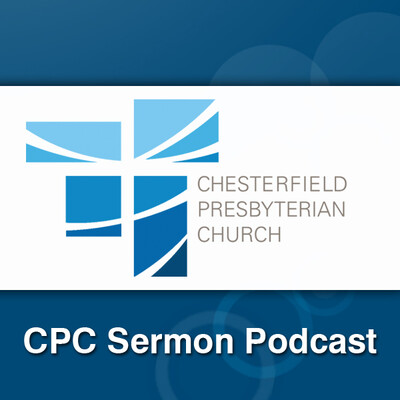 Chesterfield Presbyterian Church Sermon Podcast
