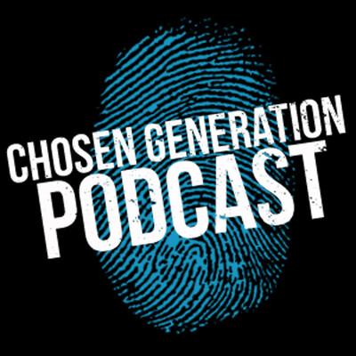 Chosen Gen Youth Podcast