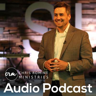 Chris Romine Ministries Audio Podcast