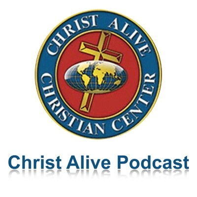Christ Alive Christian Center Podcast