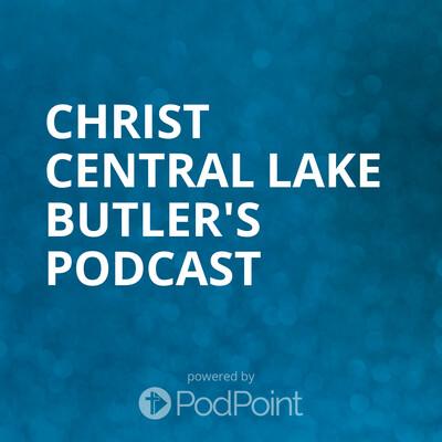Christ Central Lake Butler's Podcast