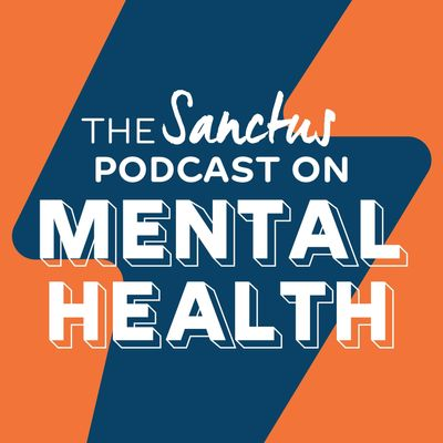 The Sanctus Podcast on Mental Health