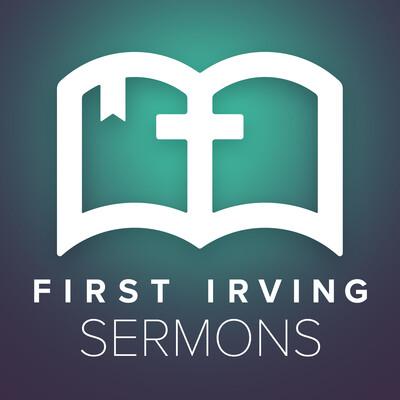 First Irving Sermons