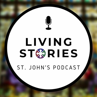 Living Stories: St. John's Podcast