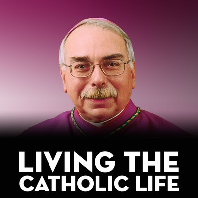Living the Catholic Life - Bishop Campbell