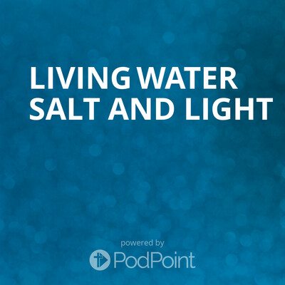 Living Water Salt And Light