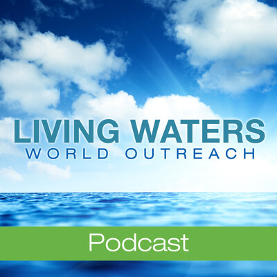 Living Waters World Outreach