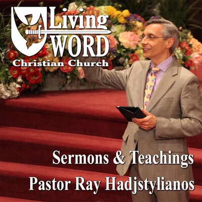 Living Word Christian Church Sermons, Teachings and Preaching