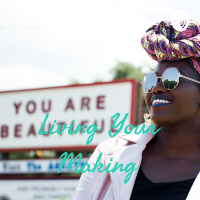 Living Your Making