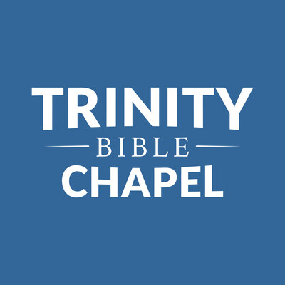 Trinity Bible Chapel Audio Sermons