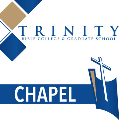 Trinity Bible College Chapel Podcast