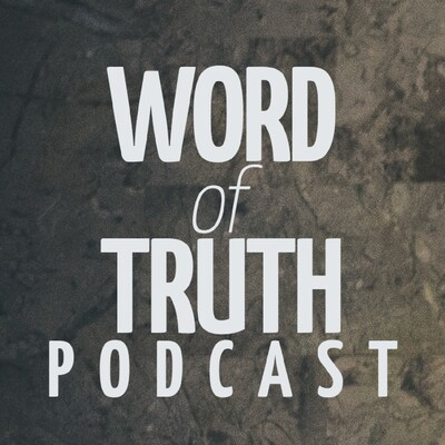 Word of Truth Podcast