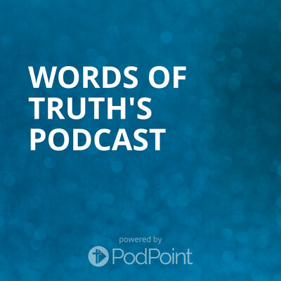 Words of Truth's Podcast