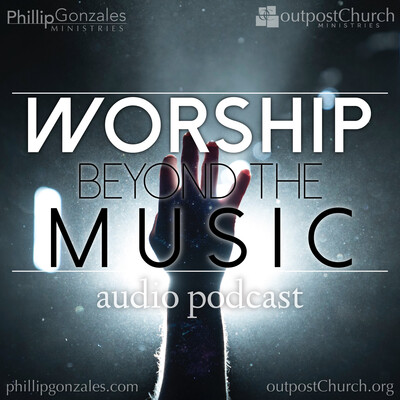 Worship Beyond the Music | outpost Church - Worship Beyond the Music