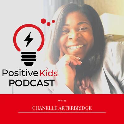 Positive Kids Podcast