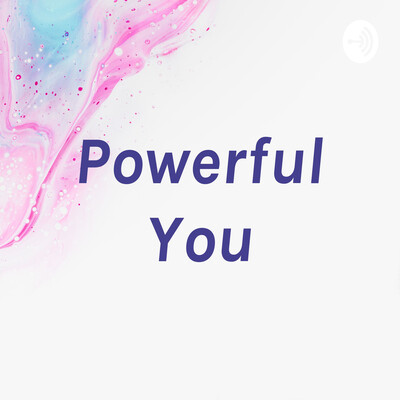Powerful You