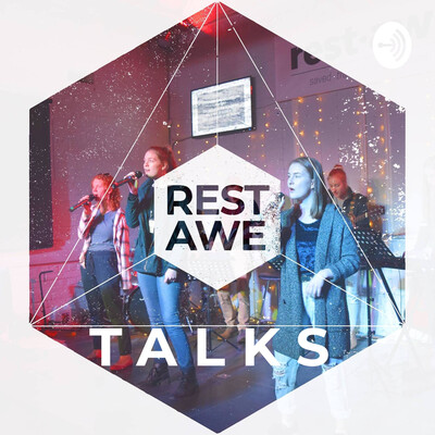 Rest·Awe Youth Talks