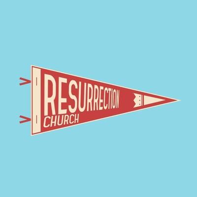 RESURRECTION CHURCH PODCAST