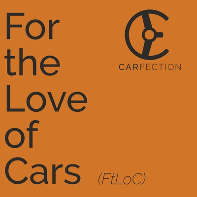 Carfection: For The Love Of Cars