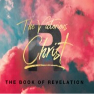 Revelation - The Victorious Christ