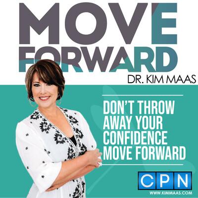 Move Forward with Dr. Kim Maas