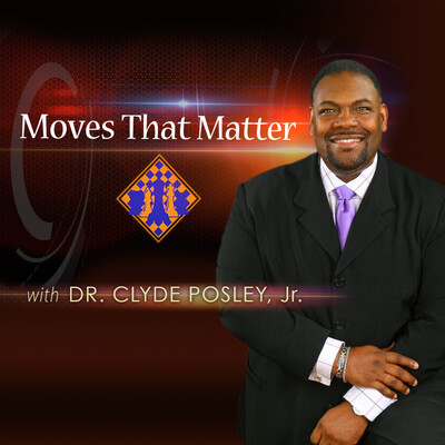 Moves That Matter with Dr. Clyde Posley