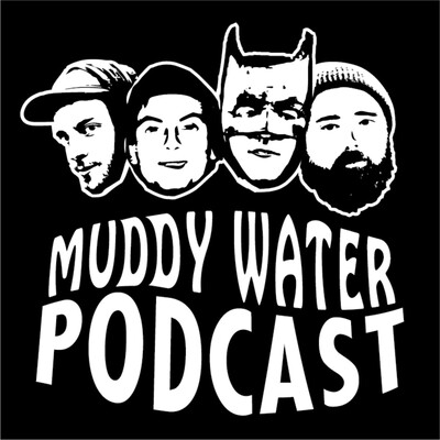 Muddy Water Podcast