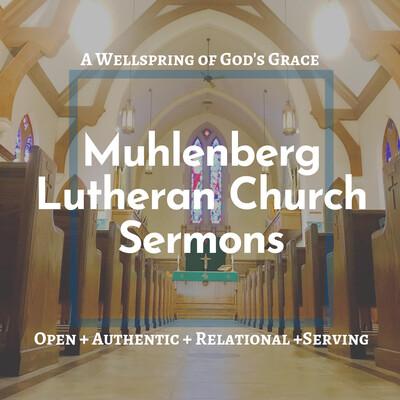 MUHLENBERG LUTHERAN CHURCH - Sermons