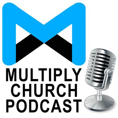 Multiply Church Podcast