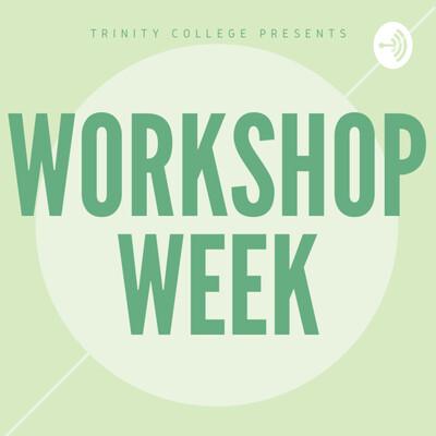 Trinity College Workshop Week