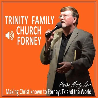 Trinity Family Church Forney Podcast