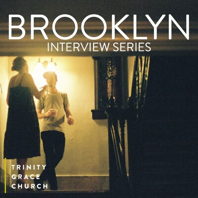 Trinity Grace Church: Brooklyn Interview Series