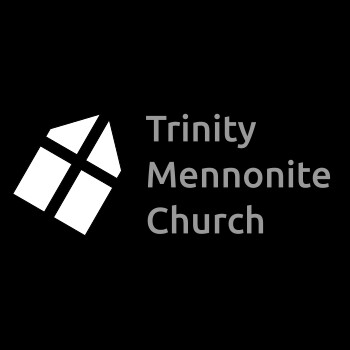 Trinity Mennonite Church Sermon Podcast